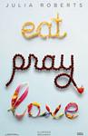 Eat Pray Love/Ешь, молись, люби