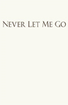 Never Let Me Go/Не отпускай меня